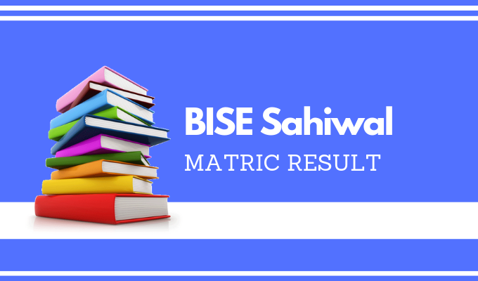 BISE Sahiwal Matric Result